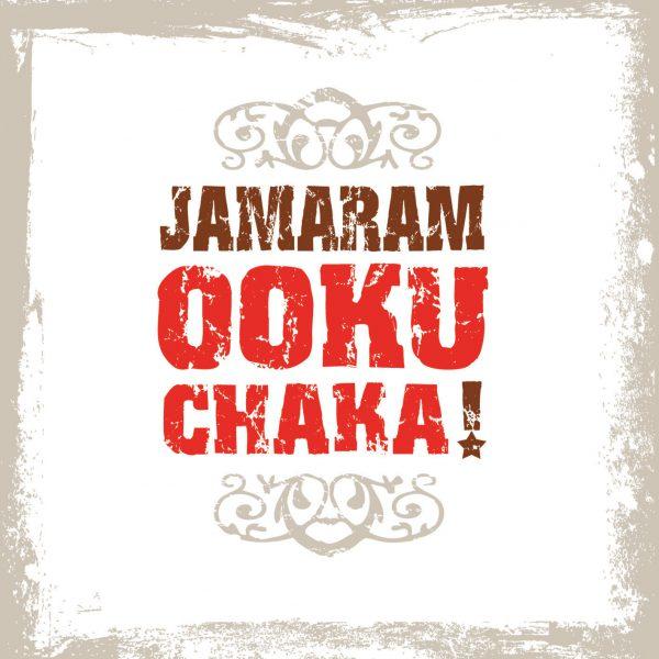 Jamaram – Ookuchaka!