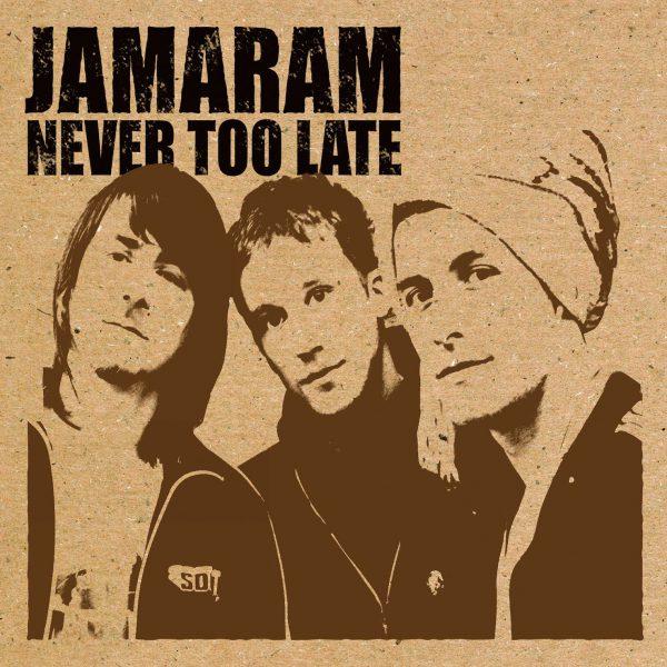 Jamaram – Never Too Late