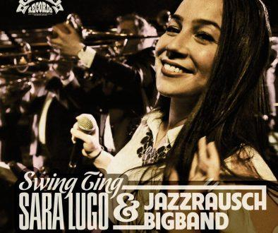 Sara Lugo & Jazzrausch Bigband – Swing Ting