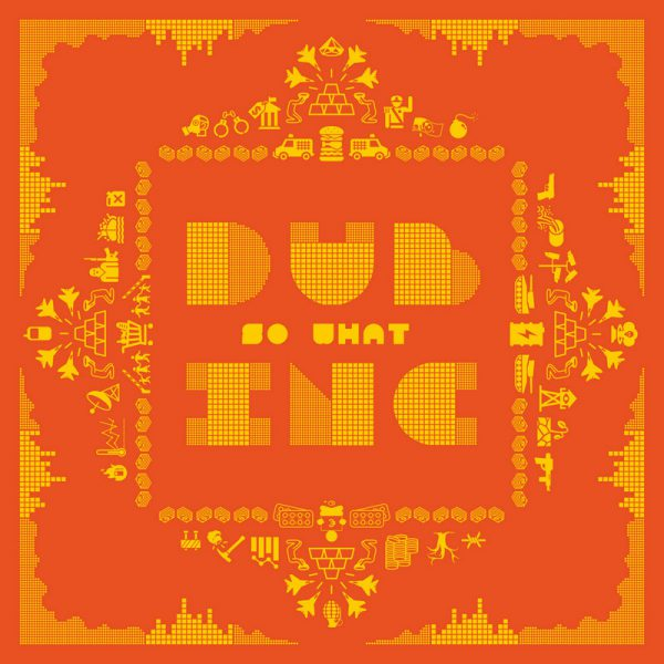 Dub Inc – So What