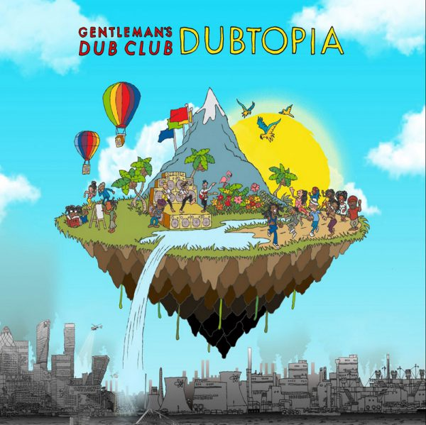 Gentlemans Dub Club – Dubtopia