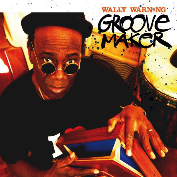 Wally Warning – Groovemaker