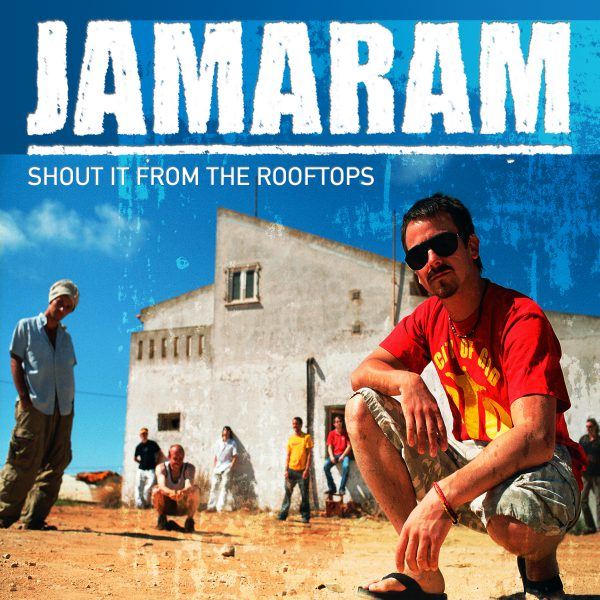 Jamaram – Shout It From The Rooftops