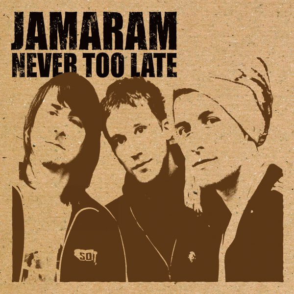 Jamaram – Never Too Late