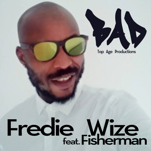 Fredie Wize feat. Fisherman – Bad