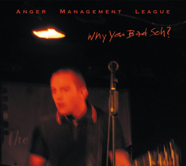Anger Management League – Why You Bad Soh?