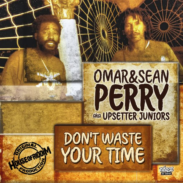 Omar Perry & Sean Perry – Don't Waste Your Time