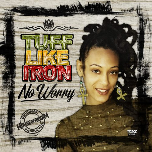 cover_Tuff Like Iron_No Worry