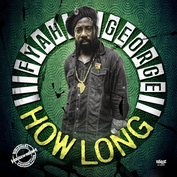 Fyah George – How Long