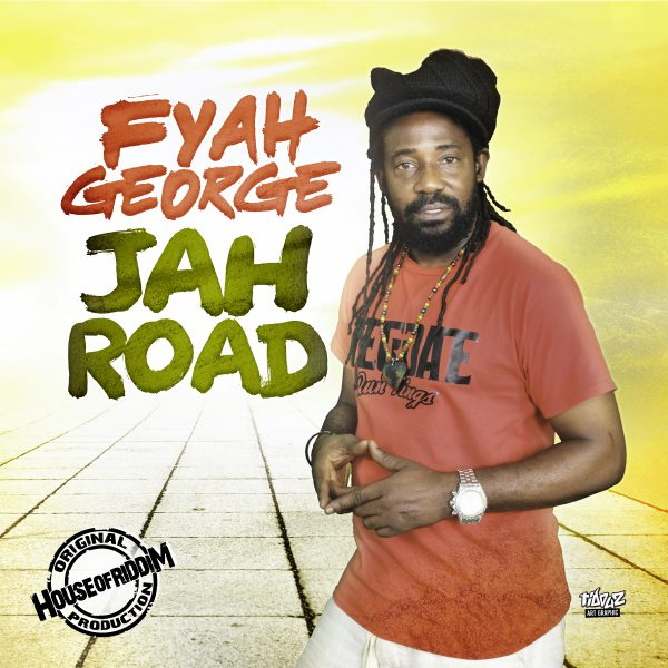 Fyah George – Jah Road