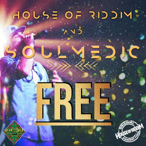 House Of Riddim & Soulmedic – Free