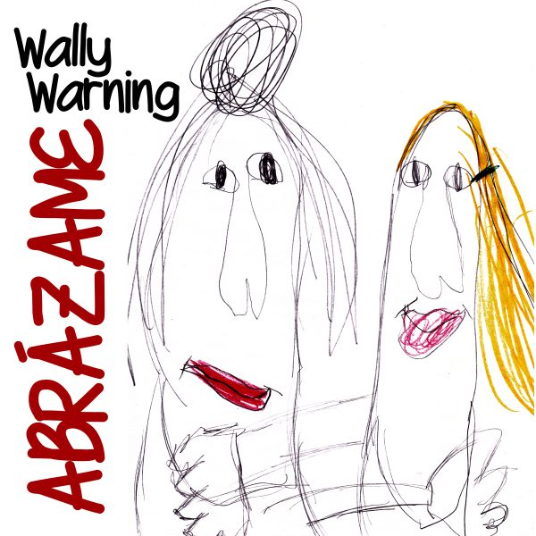 Wally Warning – Abrázame
