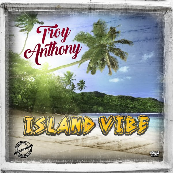 cover_TroyAnthony_IsalndVibes
