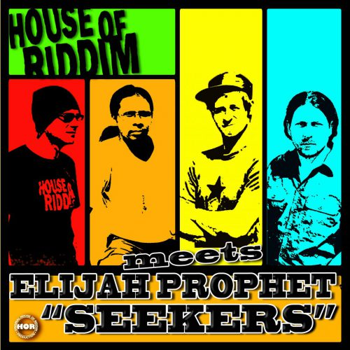 cover_House Of Riddim Meets Elijah Prophet_Seekers
