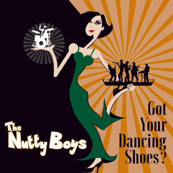 The Nutty Boys – Got Your Dancing Shoes?