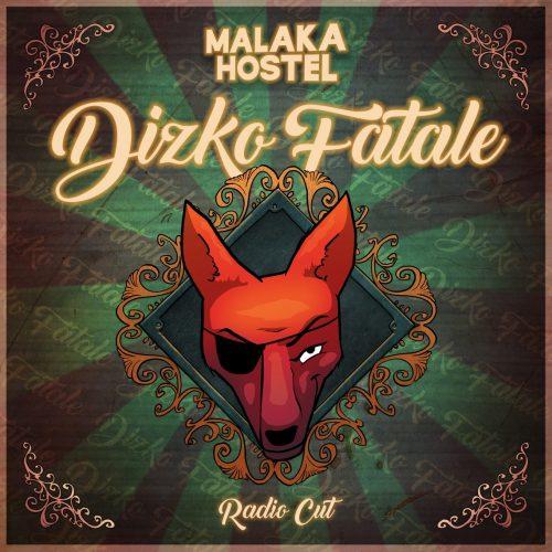 0720780039983_Malaka_Hostel-Dizko_Fatale_Radio_CutFront-Cover